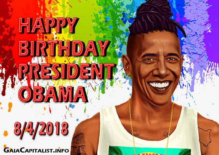 Happy 59th Birthday President Obama August 4, 2018 - meme by the GaiaCapitalist